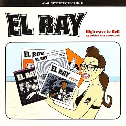El Ray Highwave To Hell CD Green Cookie records 2007