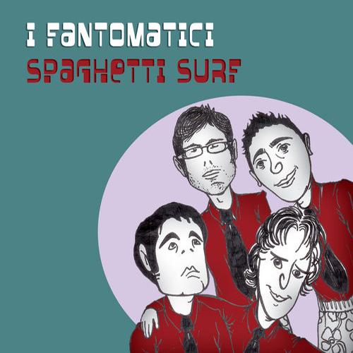 I Fantomatici Spaghetti Surf CD released February 19, 2007