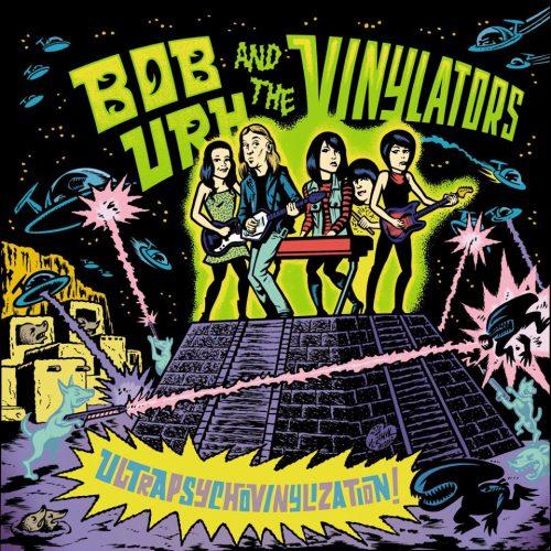 """Bob Urh & the Vinylators """"Ultrapsychovinylization !"""" 7""""EP"""